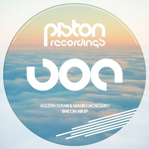 AGUSTIN DUTARI & MAURO MOSCIARO – TIME ON AIR EP (PISTON RECORDINGS)