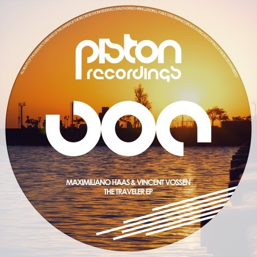 MAXIMILIANO HAAS & VINCENT VOSSEN – THE TRAVELER EP (PISTON RECORDINGS)