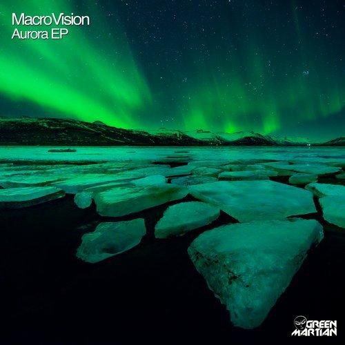 MACROVISION – AURORA EP (GREEN MARTIAN)