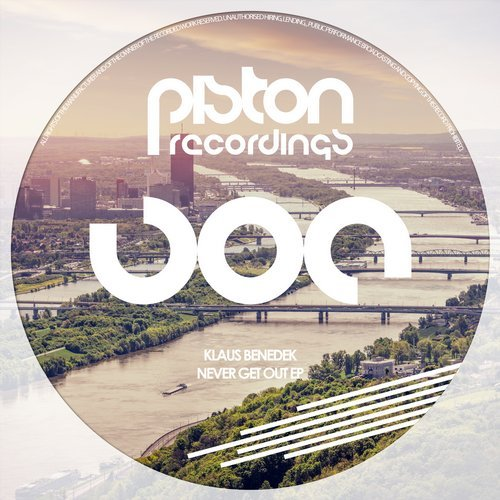 KLAUS BENEDEK – NEVER GET OUT EP (PISTON RECORDINGS)