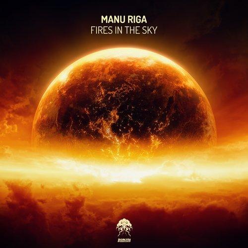 MANU RIGA – FIRES IN THE SKY (BONZAI PROGRESSIVE)