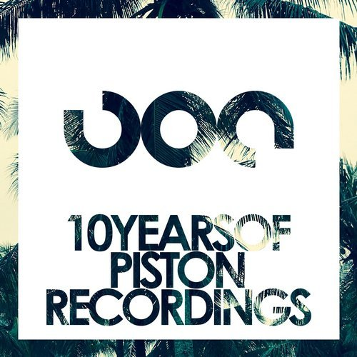 10 YEARS OF PISTON RECORDINGS (PISTON RECORDINGS)