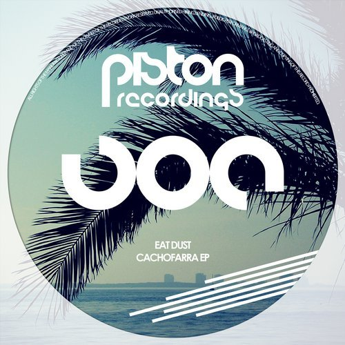 EAT DUST – CACHOFARRA EP (PISTON RECORDINGS)
