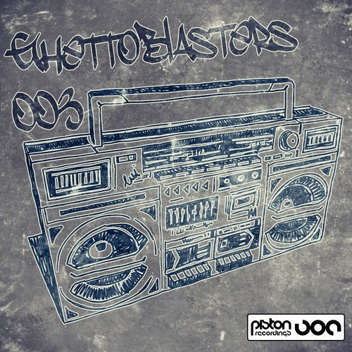 GHETTOBLASTERS 003 [PISTON RECORDINGS]
