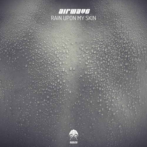 AIRWAVE – RAIN UPON MY SKIN [BONZAI PROGRESSIVE]