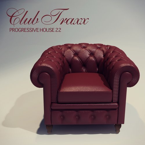 CLUB TRAXX – PROGRESSIVE HOUSE 22 (BONZAI PROGRESSIVE)