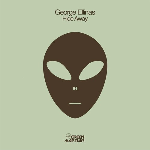 GEORGE ELLINAS – HIDE AWAY [GREEN MARTIAN]
