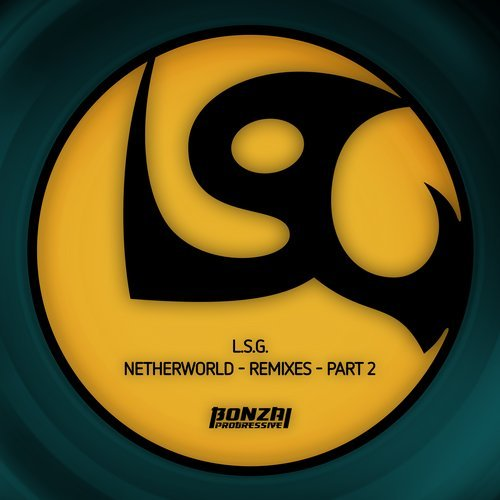 L.S.G. – NETHERWORLD – REMIXES, PT. 2 [BONZAI PROGRESSIVE]
