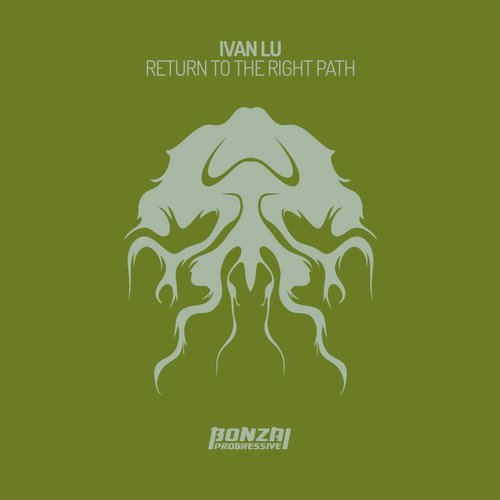 IVAN LU – RETURN TO THE RIGHT PATH [BONZAI PROGRESSIVE]