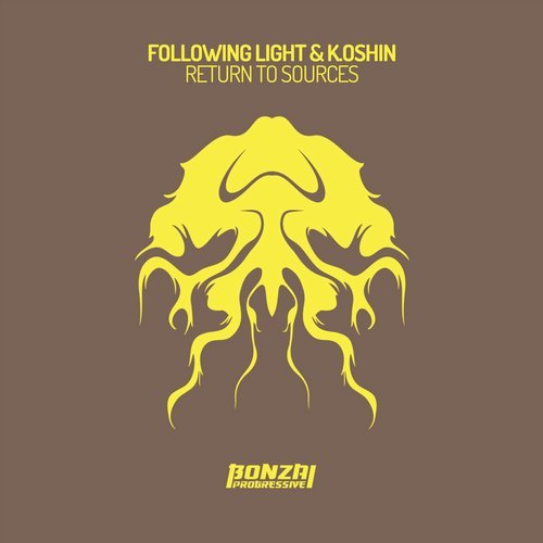 FOLLOWING LIGHT & K.OSHKIN – RETURN TO SOURCES [BONZAI PROGRESSIVE]