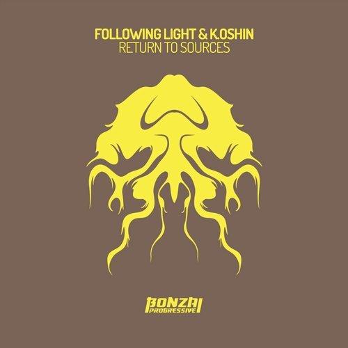 FOLLOWING LIGHT & K.OSHKIN – RETURN TO SOURCES [BONZAI PROGRESSIVE]