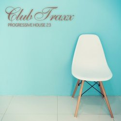 Club Traxx – Progressive House 23