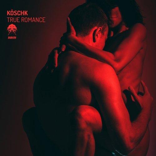 KÖSCHK – TRUE ROMANCE [BONZAI PROGRESSIVE]