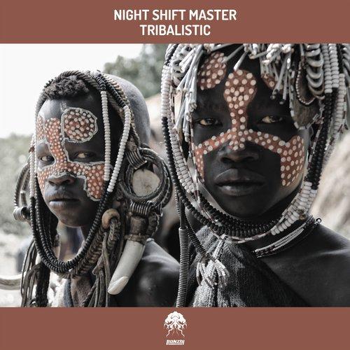 NIGHT SHIFT MASTER – TRIBALISTIC [BONZAI PROGRESSIVE]