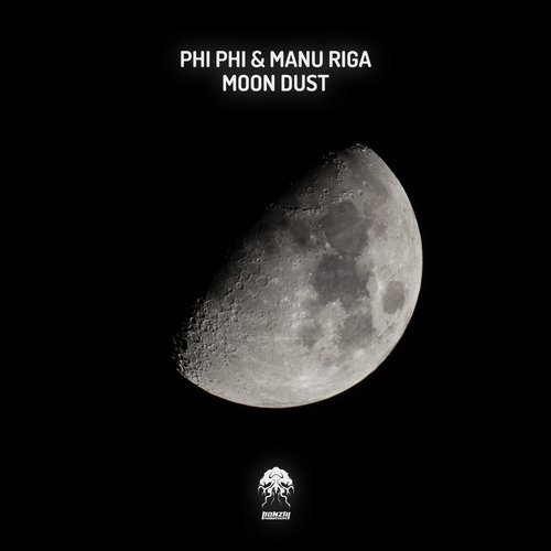 PHI PHI & MANU RIGA – MOON DUST [BONZAI PROGRESSIVE]