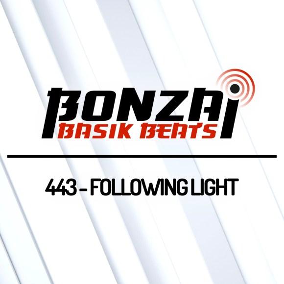 BONZAI BASIK BEATS 443 – MIXED BY FOLLOWING LIGHT