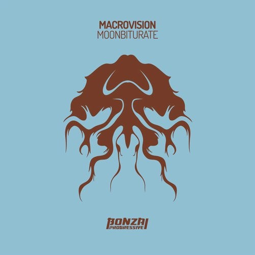 MACROVISION – MOONBITURATE [BONZAI PROGRESSIVE]
