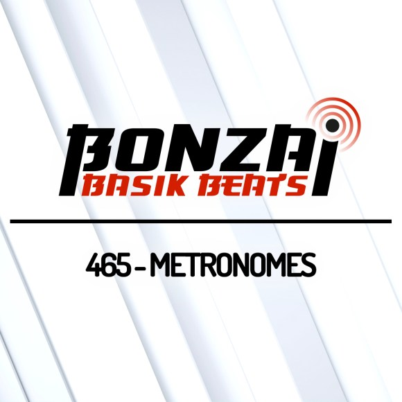 BONZAI BASIK BEATS 465 – MIXED BY METRONOMES