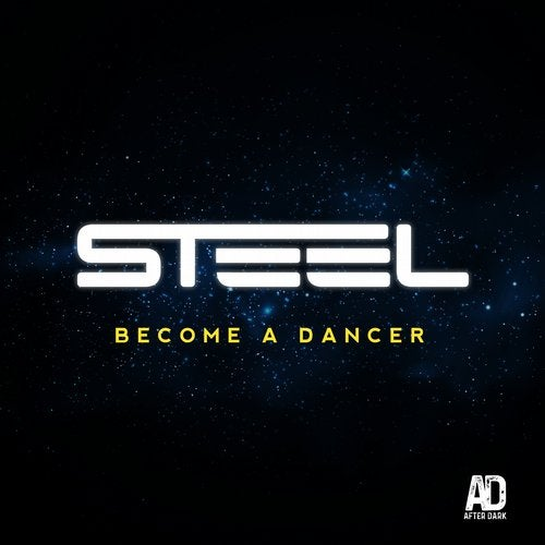 STEEL – BECOME A DANCER [AFTER DARK RECORDS]