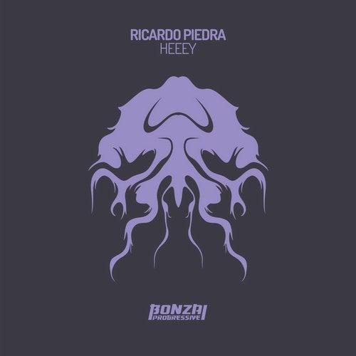 RICARDO PIEDRA – HEEEY [BONZAI PROGRESSIVE]