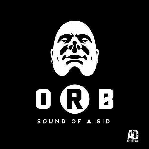 O.R.B. – SOUND OF A SID [AFTER DARK RECORDS]