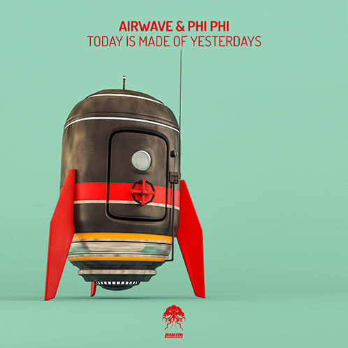 AIRWAVE & PHI PHI – TODAY IS MADE OF YESTERDAYS [BONZAI PROGRESSIVE]