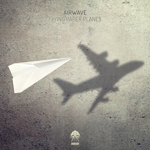 AIRWAVE – FLYING PAPER PLANES [BONZAI PROGRESSIVE]