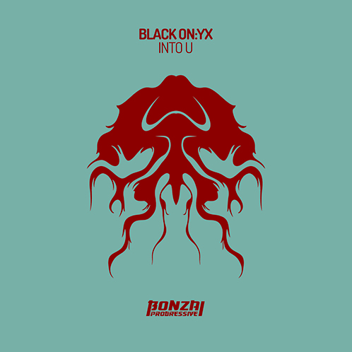BLACK ON:YX – INTO U [BONZAI PROGRESSIVE]