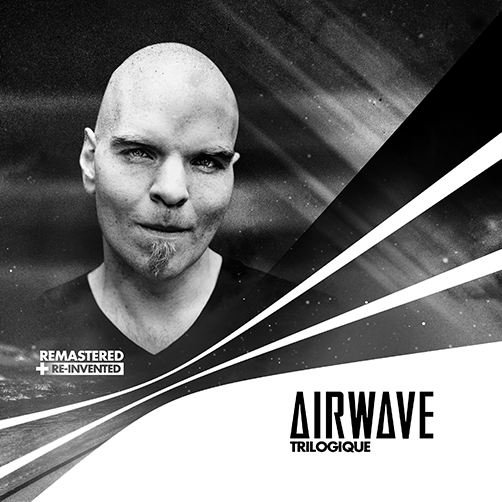 AIRWAVE – TRILOGIQUE RE-INVENTED [BONZAI PROGRESSIVE]