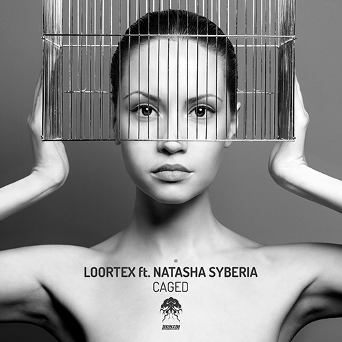 LOORTEX featuring NATASHA SYBERIA – CAGED [BONZAI PROGRESSIVE]