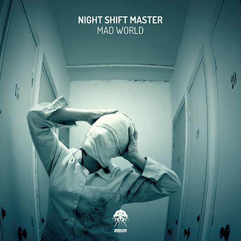 NIGHT SHIFT MASTER – MAD WORLD [BONZAI PROGRESSIVE]