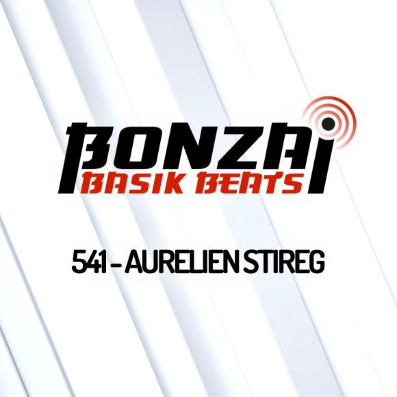 BONZAI BASIK BEATS 541 – MIXED BY AURELIEN STIREG
