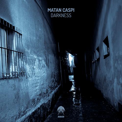 MATAN CASPI – DARKNESS [BONZAI PROGRESSIVE]