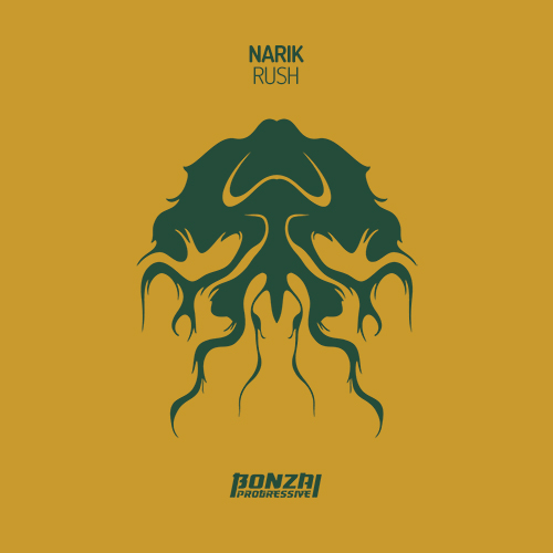 NARIK – RUSH [BONZAI PROGRESSIVE]
