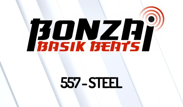 BONZAI BASIK BEATS 557 – MIXED BY STEEL