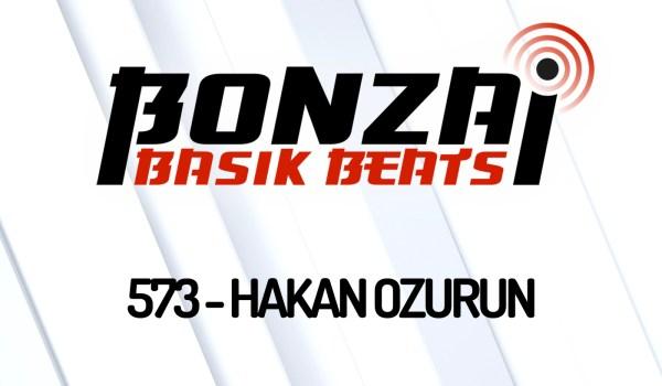 BONZAI BASIK BEATS 573 – MIXED BY HAKAN OZURUN