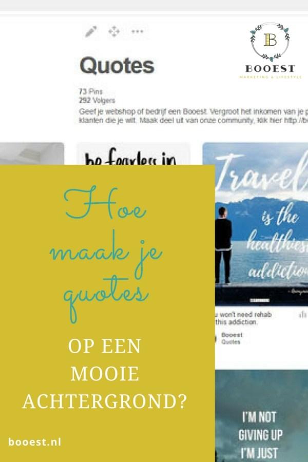 Hoe maak je quotes op een mooie achtergrond http://booest.nl/quotes-op-achtergrond/