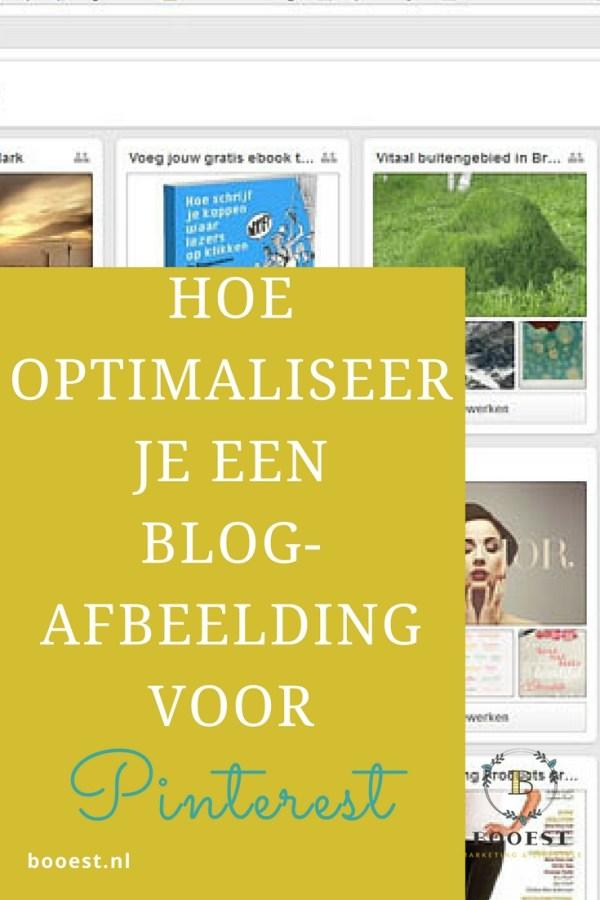 Hoe optimaliseer je een blogafbeelding voor pinterest www.www.booest.nl/hoe-optimaliseer-je-een-blog-afbeelding-voor-pinterest