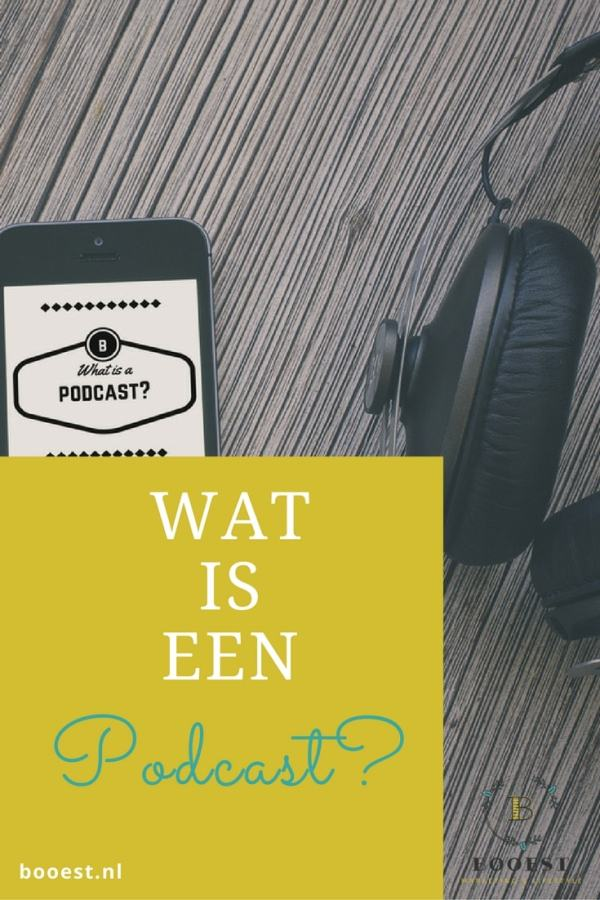 Wat is een podcast www.www.booest.nl/wat-is-een-podcast