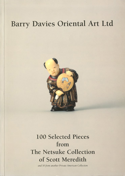 100Selected Pieces from The Netsuke Collection of Scott Meredith and 50 from another ...