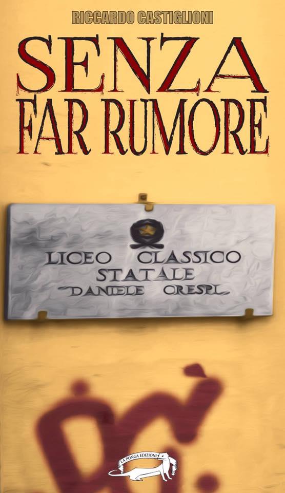 Autori Emergenti - Senza Far Rumore di Riccardo Castiglioni