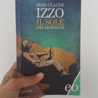 Recensione di Il sole dei morenti di Jean-Claude Izzo