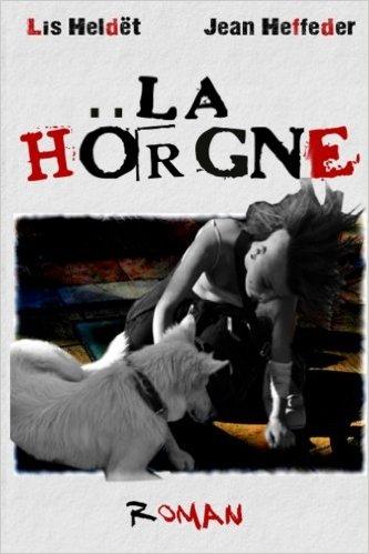 La Horgne, Lis Hëldet et Jean Heffeder