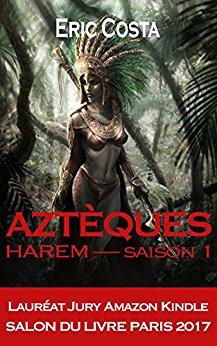 Aztèques Tome 1 - Harem, par Eric Costa