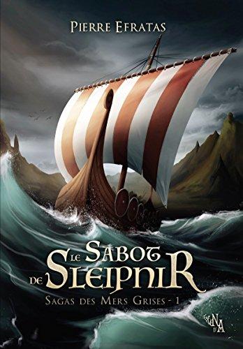 Le sabot de Sleipnir, Sagas des Mers Grises #1 - Pierre Efratas