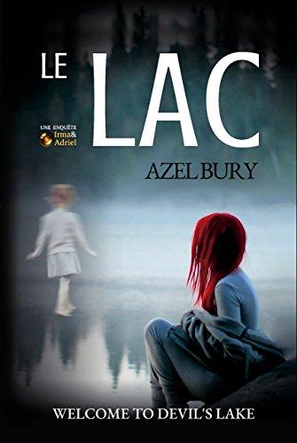 Le lac; Irma & Adriel #3 - Azel Bury