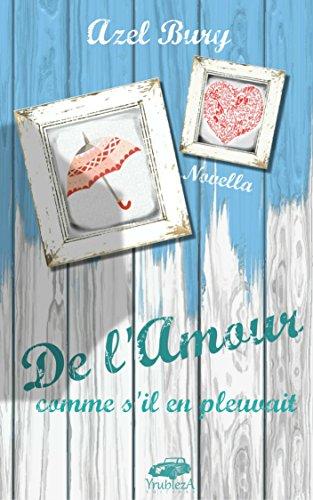 De l'amour comme s'il en pleuvait - Azel BURY (auto-édition)