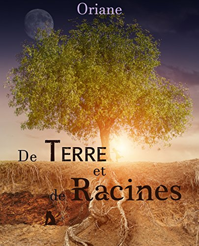 De Terre et de Racines , d'Oriane