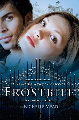 Frostbite (Vampire Academy #2) – Richelle Mead