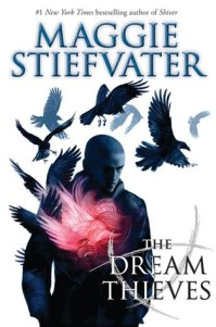 The Dream Thieves - Maggie Steifvater